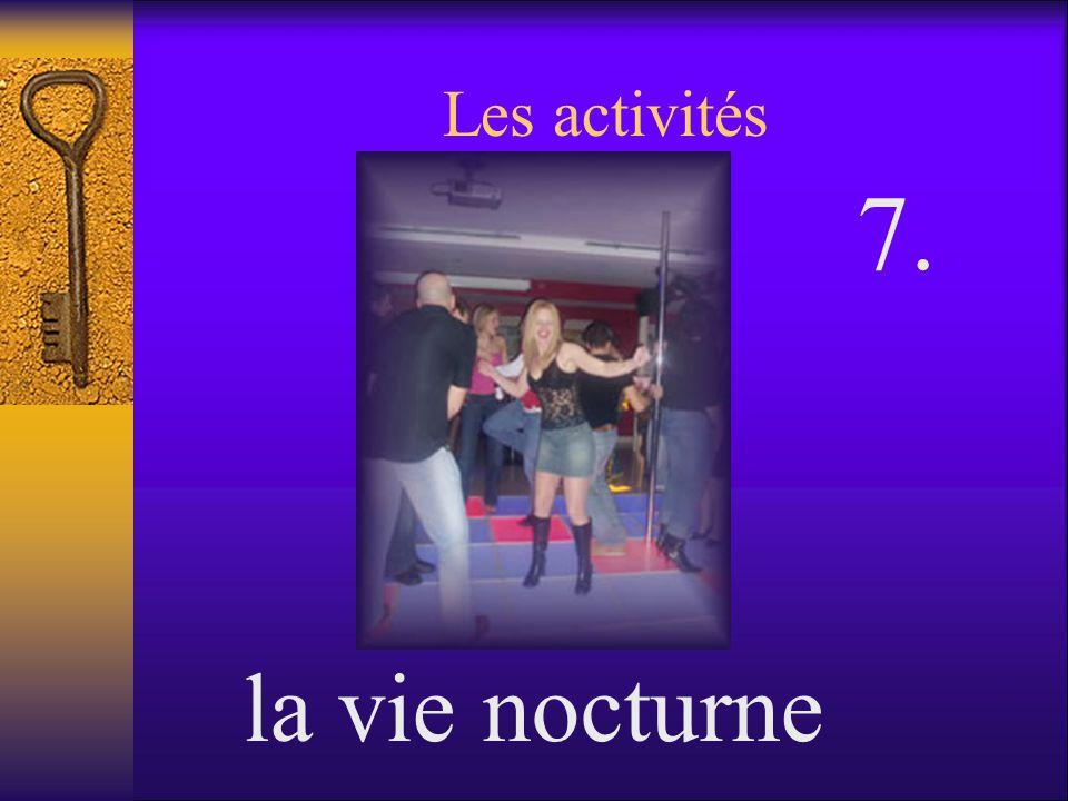 Les activités la vie nocturne 7.