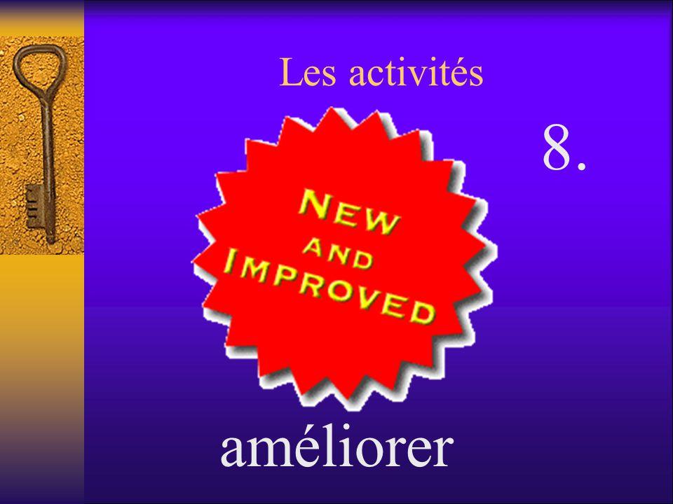 Les activités améliorer 8.