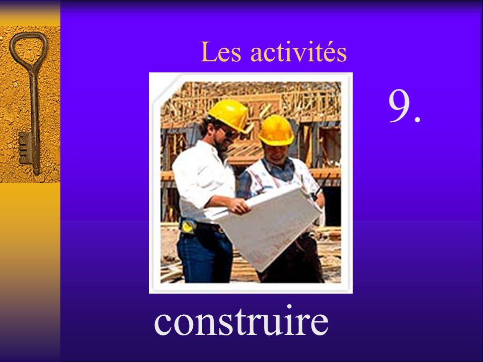 Les activités construire 9.