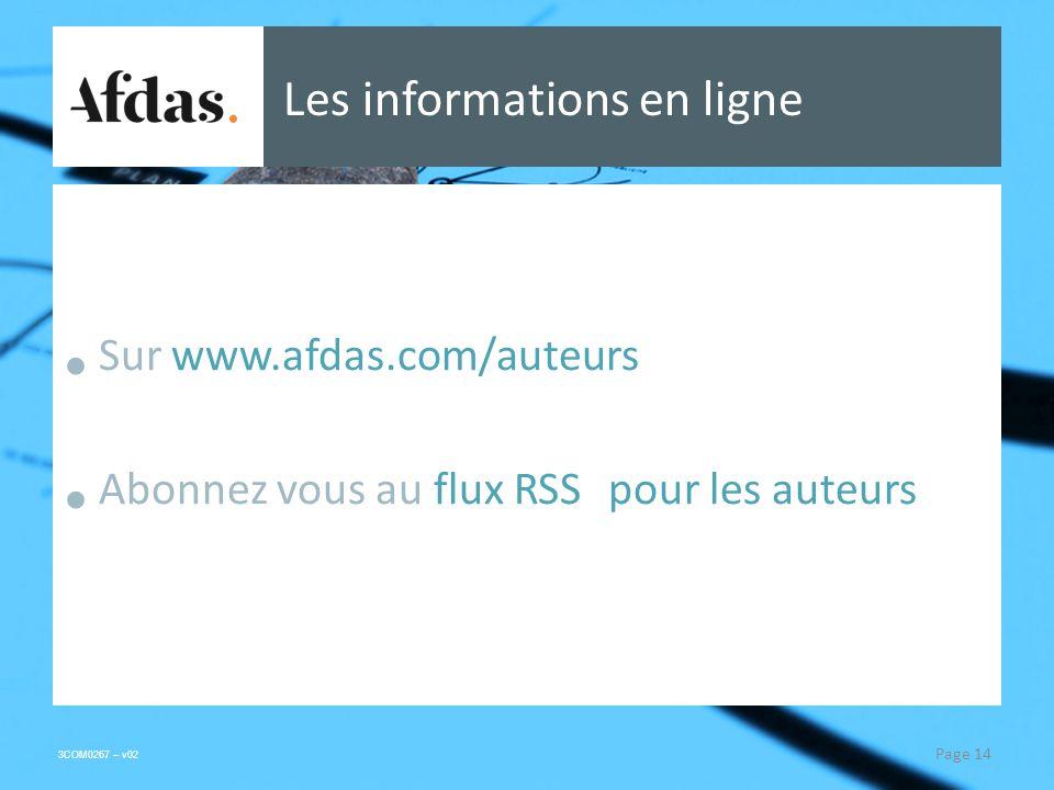 3COM0267 – v02 Les informations en ligne Sur www.afdas.com/auteurs Abonnez vous au flux RSS pour les auteurs Page 14
