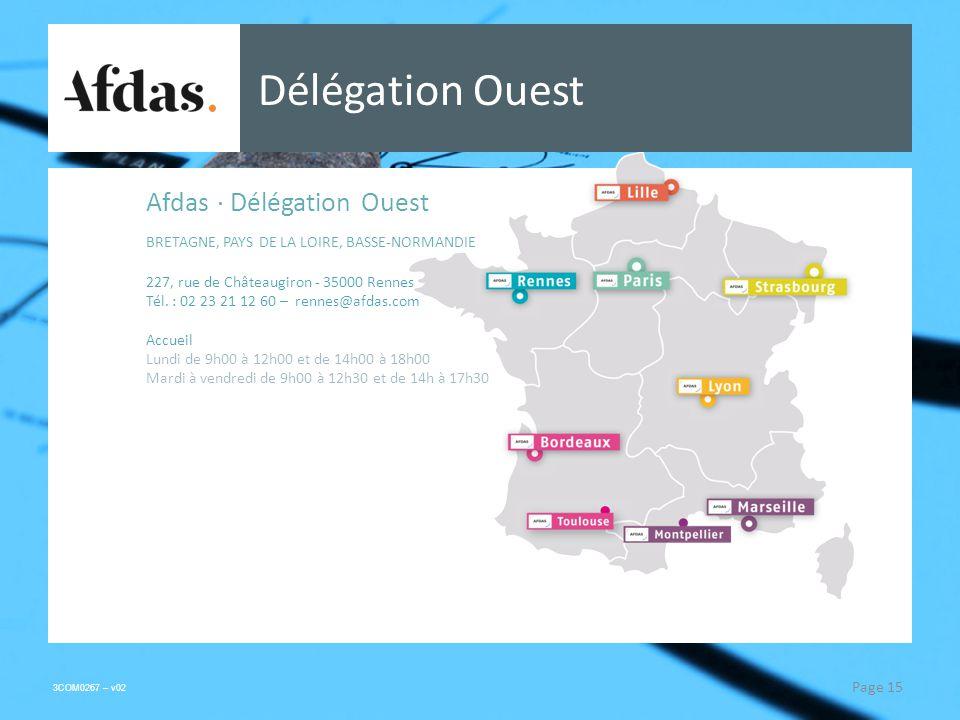 3COM0267 – v02 Délégation Ouest Afdas · Délégation Ouest BRETAGNE, PAYS DE LA LOIRE, BASSE-NORMANDIE 227, rue de Châteaugiron - 35000 Rennes Tél.