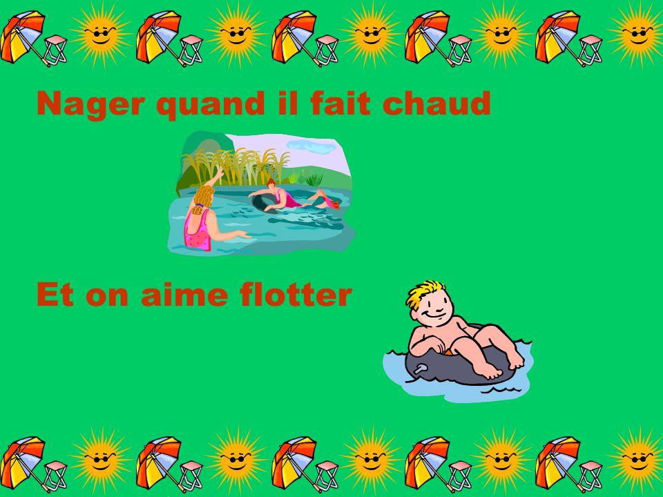 Nager quand il fait chaud Et on aime flotter