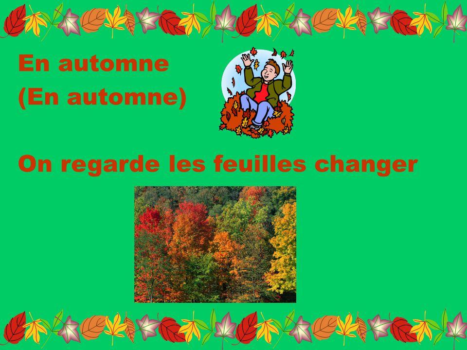 En automne (En automne) On regarde les feuilles changer