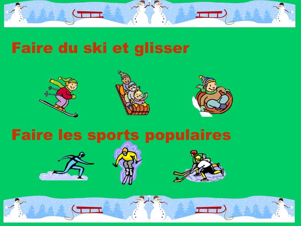 Faire du ski et glisser Faire les sports populaires