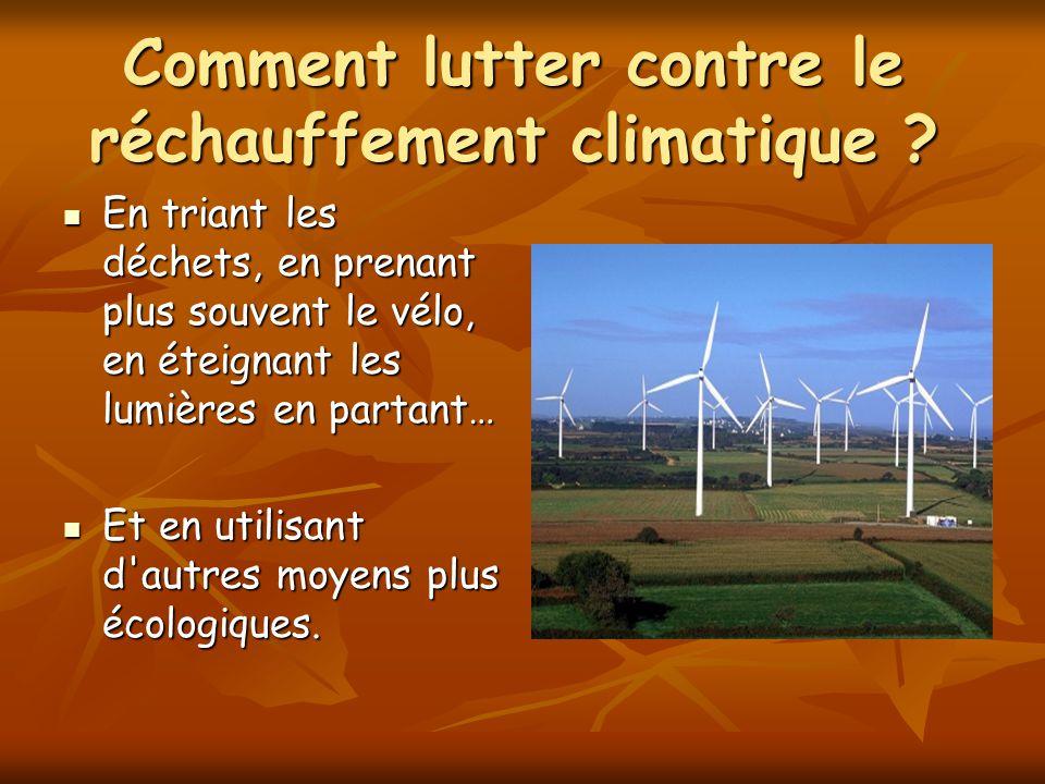Comment lutter contre le réchauffement climatique ? En triant les déchets, en prenant plus souvent le vélo, en éteignant les lumières en partant… En t