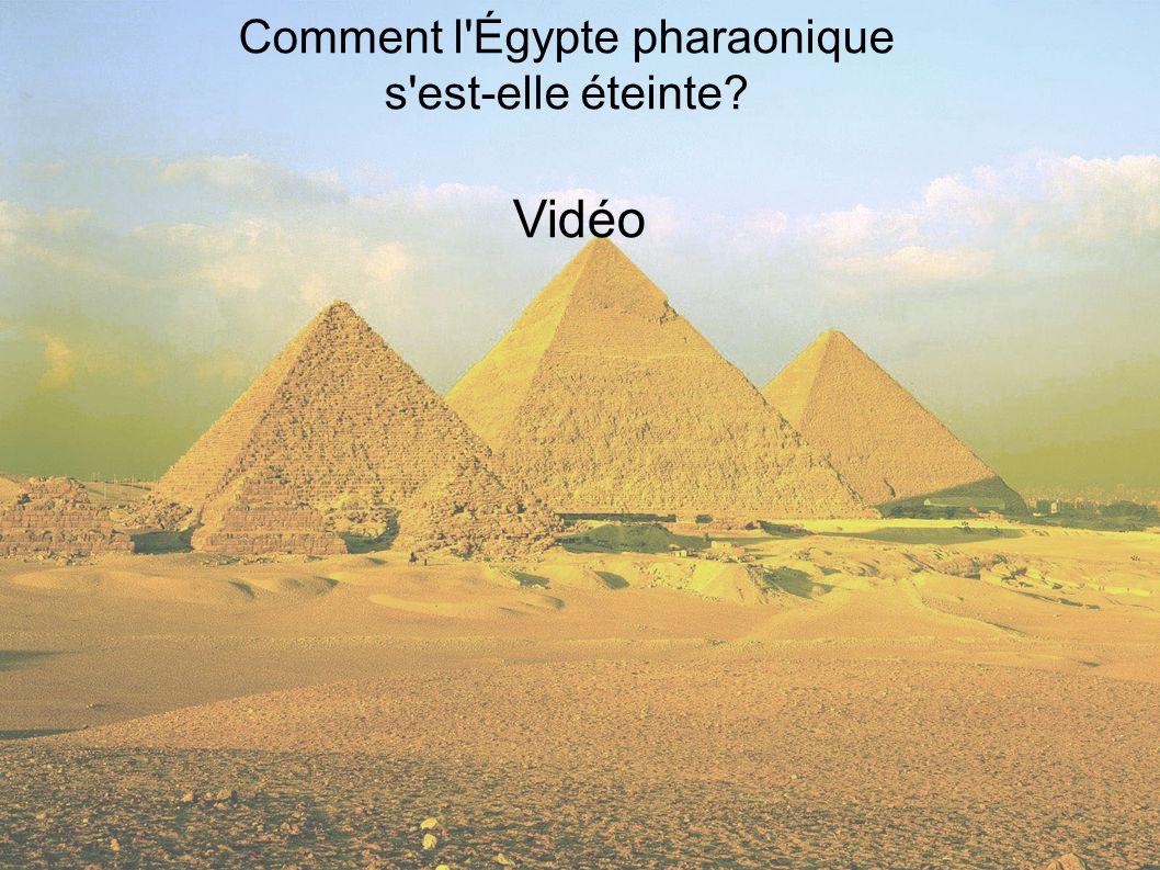 Comment l'Égypte pharaonique s'est-elle éteinte? Vidéo