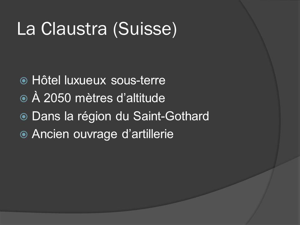 La Claustra (Suisse) Hôtel luxueux sous-terre À 2050 mètres daltitude Dans la région du Saint-Gothard Ancien ouvrage dartillerie