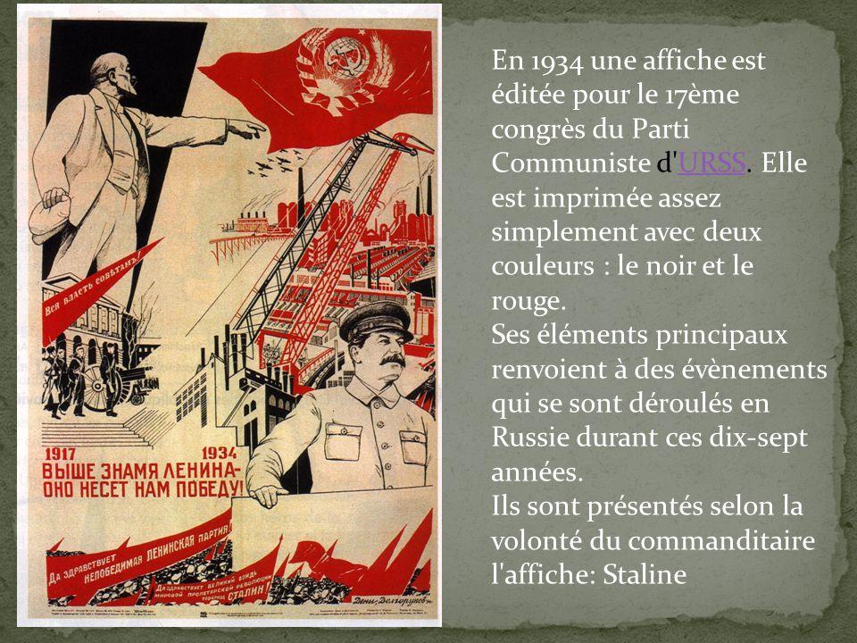 En 1934 une affiche est éditée pour le 17ème congrès du Parti Communiste d URSS.