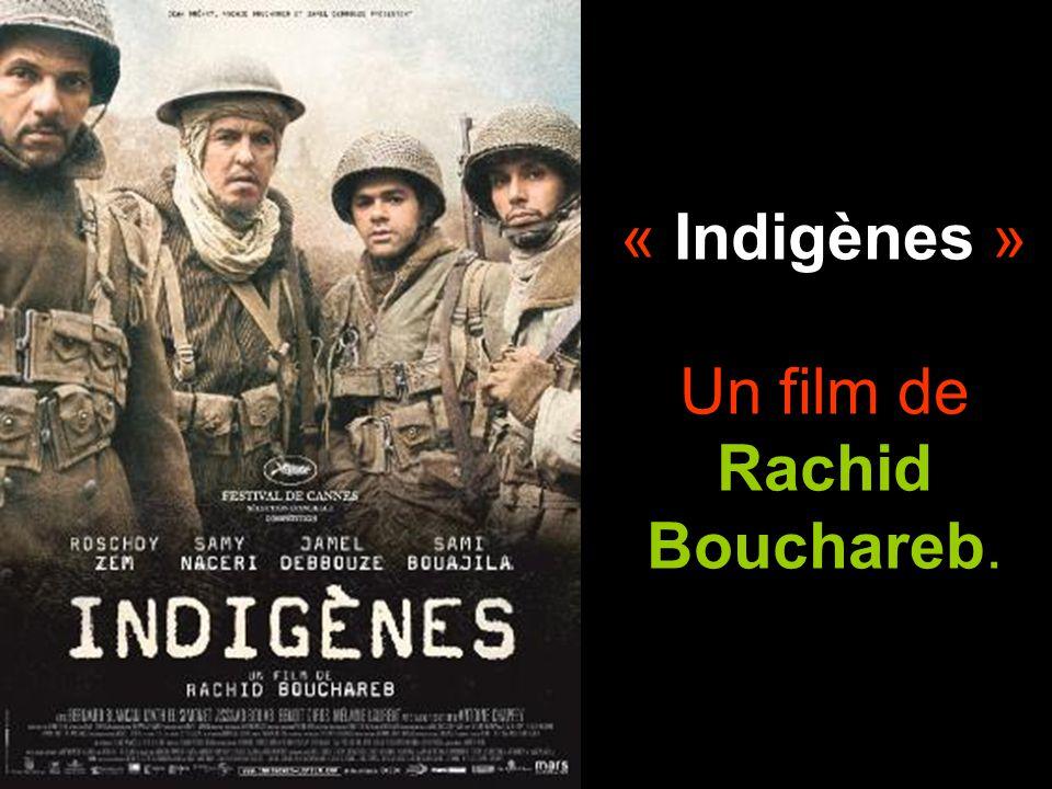« Indigènes » Un film de Rachid Bouchareb.