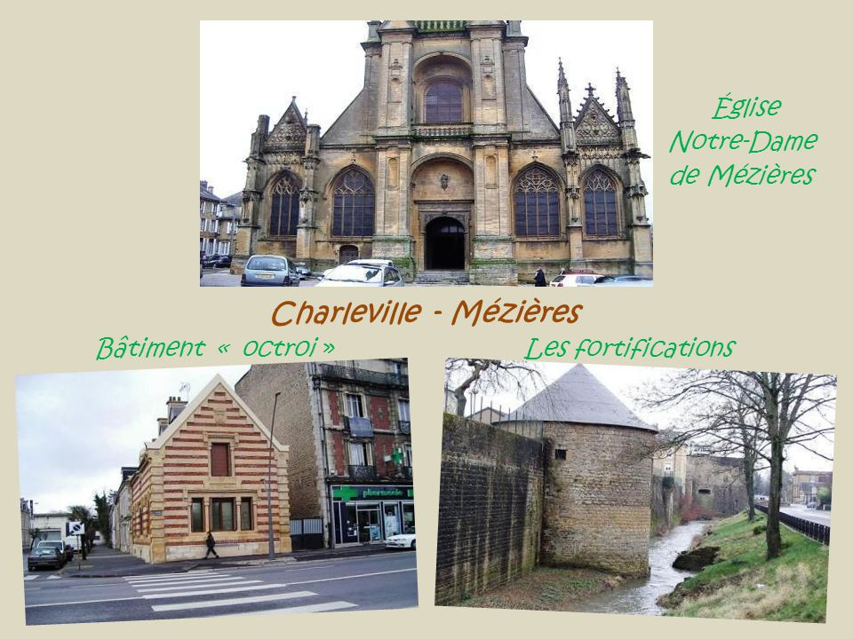 Église Notre-Dame de Mézières Charleville - Mézières Bâtiment « octroi » Les fortifications