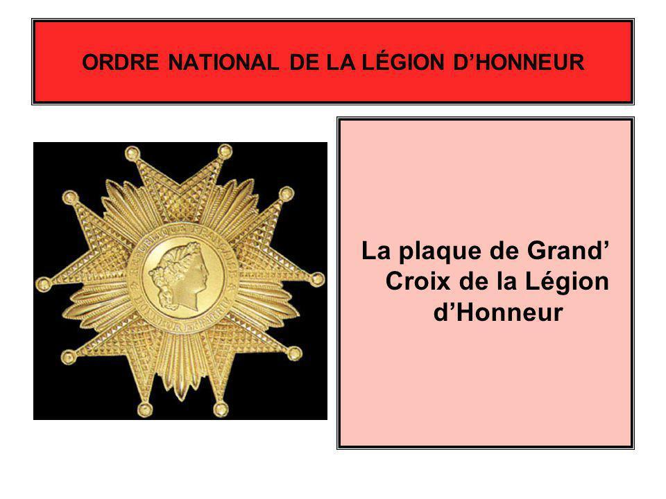 La plaque de Grand Croix de la Légion dHonneur