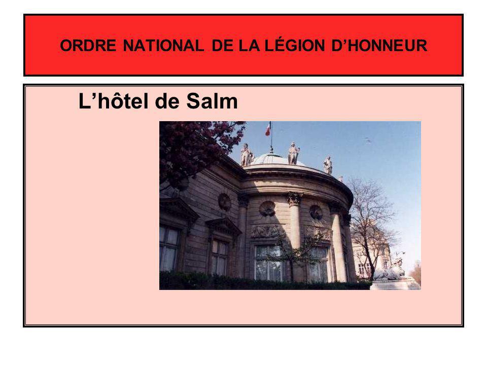ORDRE NATIONAL DE LA LÉGION DHONNEUR Lhôtel de Salm