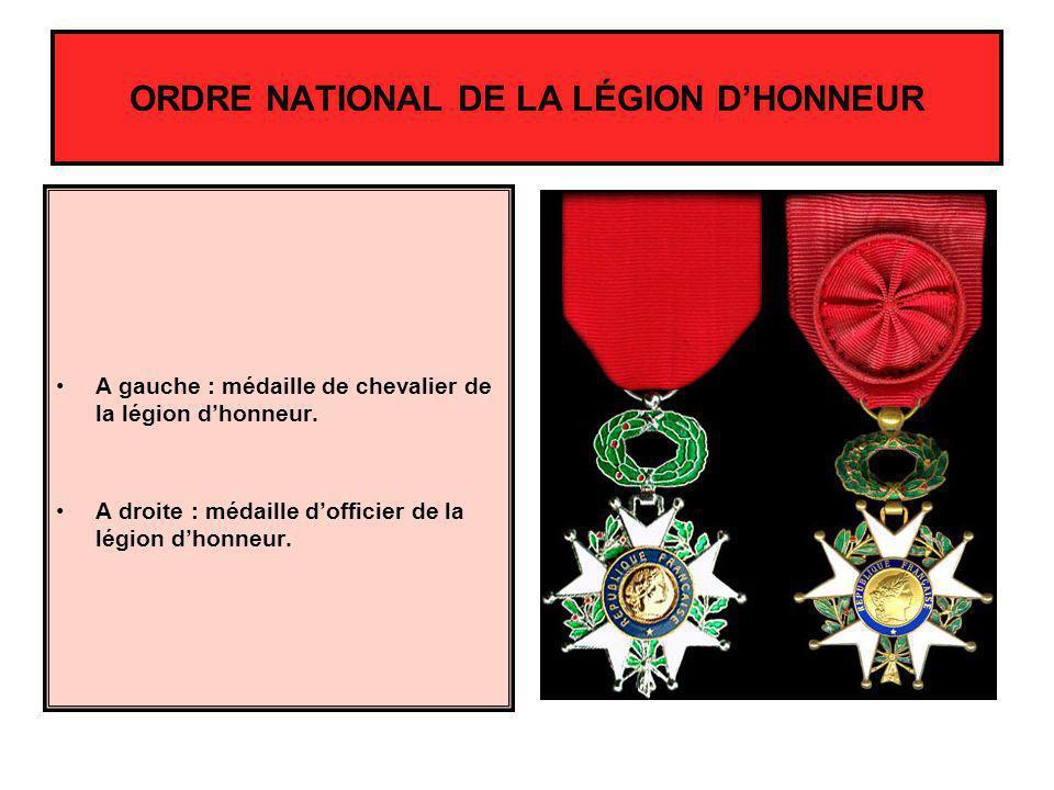 ORDRE NATIONAL DE LA LÉGION DHONNEUR A gauche : médaille de chevalier de la légion dhonneur. A droite : médaille dofficier de la légion dhonneur.