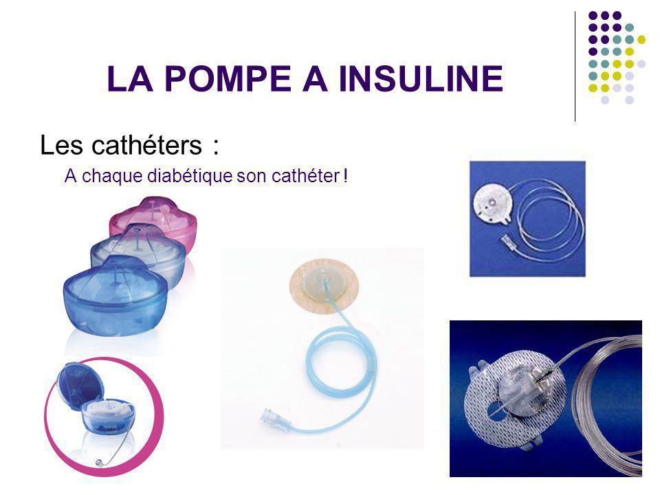 LA POMPE A INSULINE Les cathéters : A chaque diabétique son cathéter !