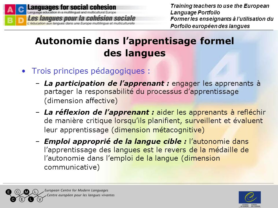 Training teachers to use the European Language Portfolio Former les enseignants à lutilisation du Porfolio européen des langues Autonomie dans l appre