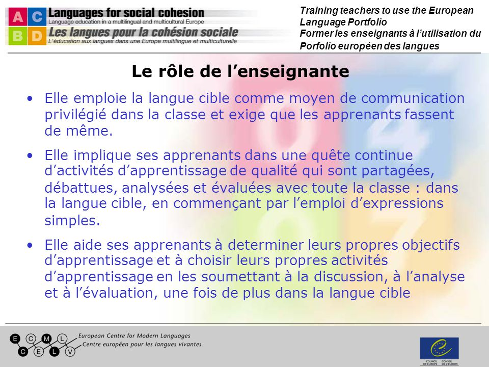 Training teachers to use the European Language Portfolio Former les enseignants à lutilisation du Porfolio européen des langues Le rôle de l enseignan