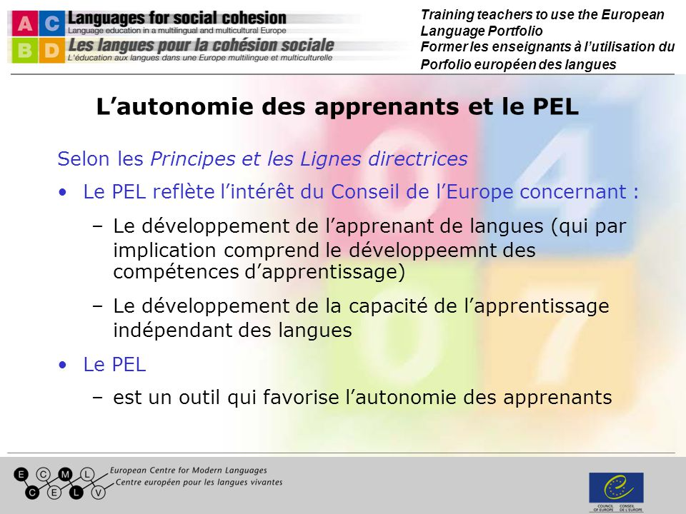 Training teachers to use the European Language Portfolio Former les enseignants à lutilisation du Porfolio européen des langues L autonomie des appren