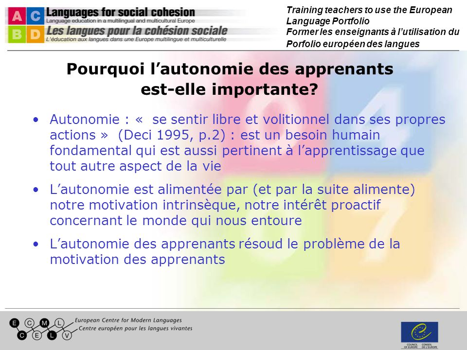 Training teachers to use the European Language Portfolio Former les enseignants à lutilisation du Porfolio européen des langues Pourquoi l autonomie d