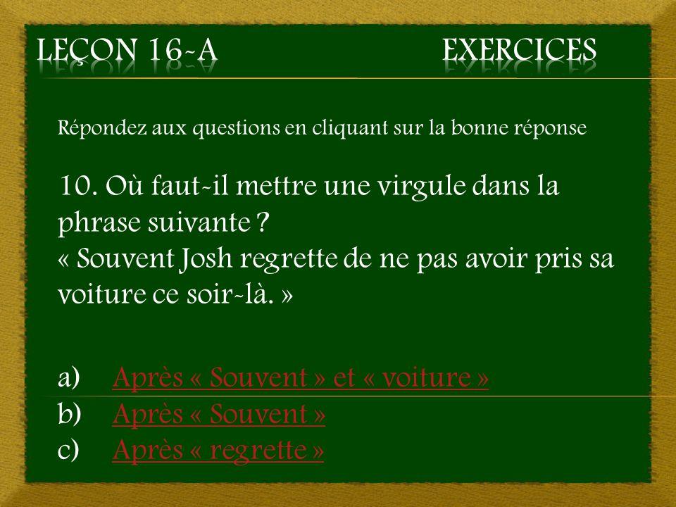 Répondez aux questions en cliquant sur la bonne réponse 10.