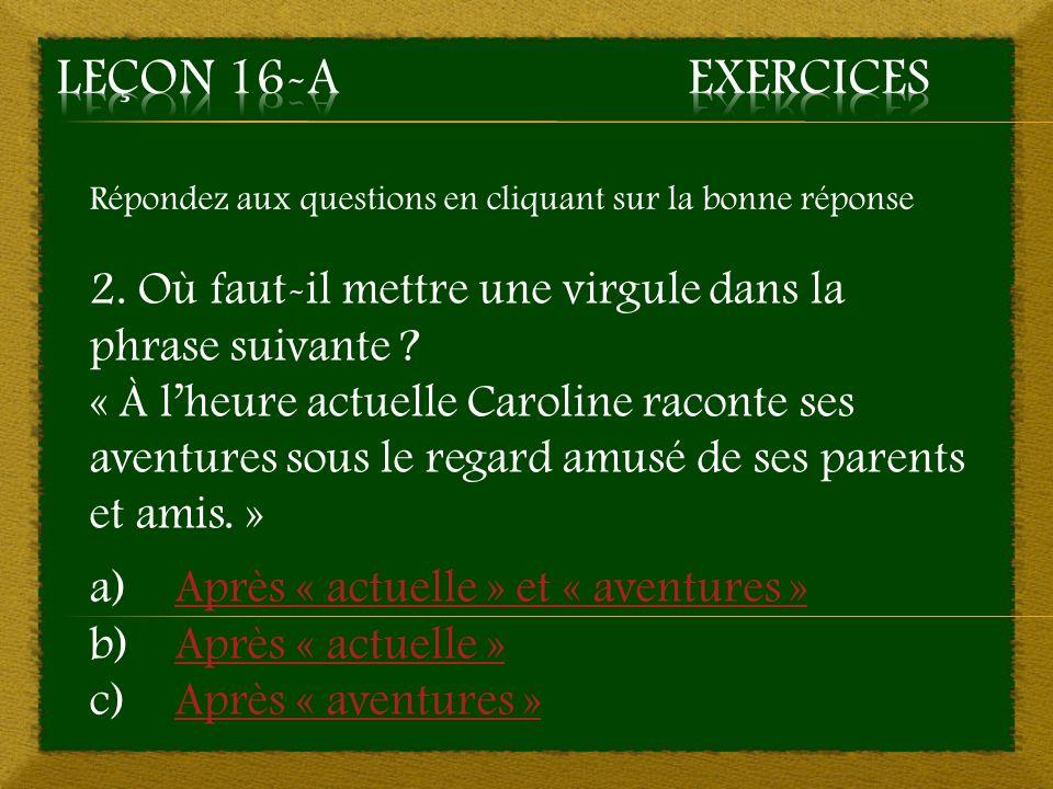 1. c) Après « Jérémie » et « équipe » - Mauvaise réponse Retourner à la question 1