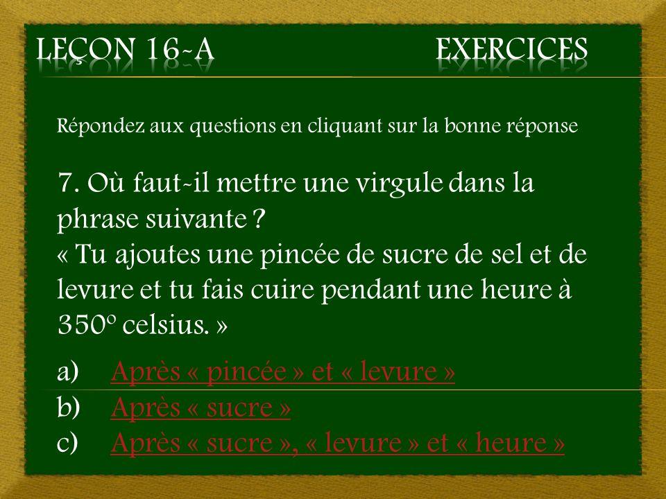 10. a) Après « Souvent » et « voiture » - Mauvaise réponse Retourner à la question 10