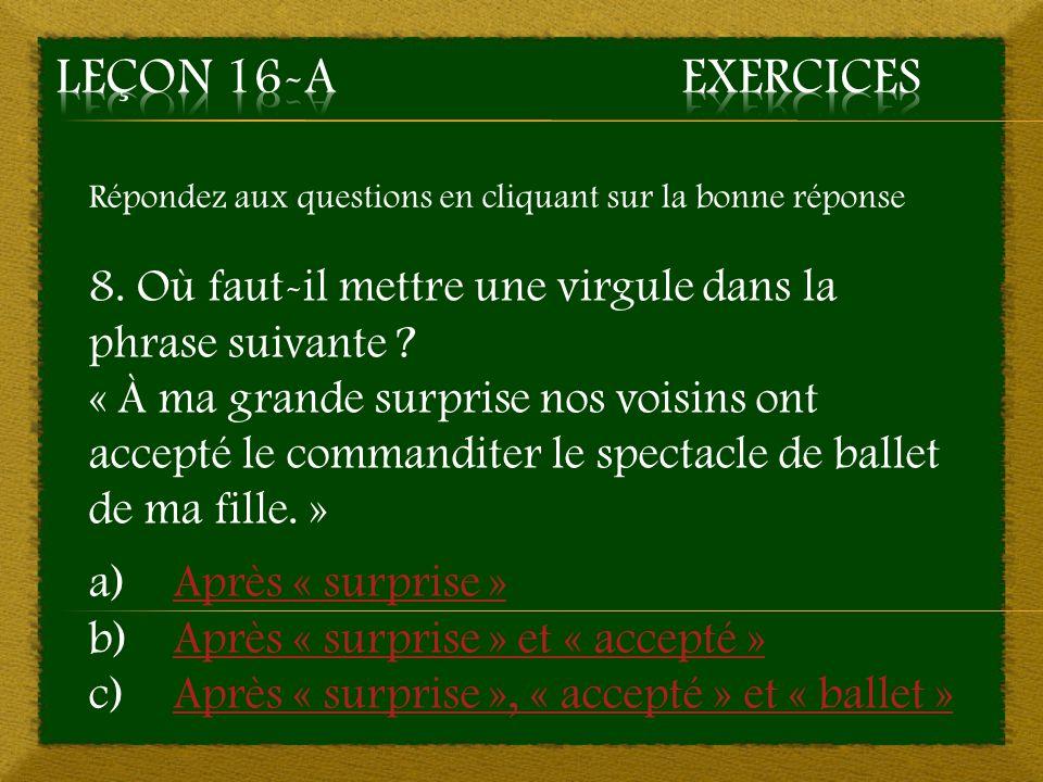 10. b) Après « Souvent » - Bonne réponse Fin du questionnaire