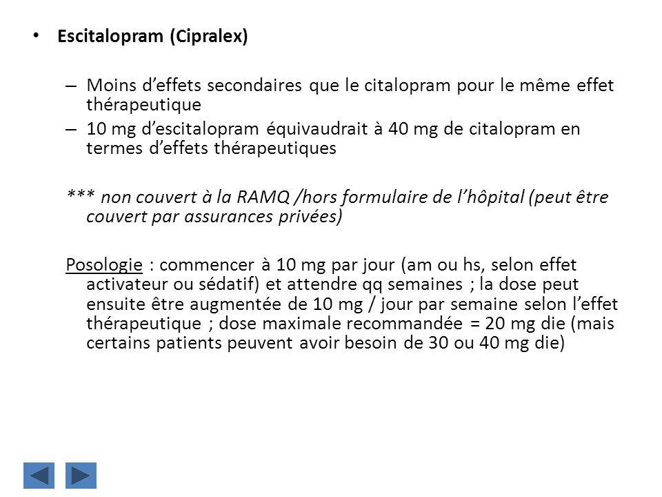 Escitalopram (Cipralex) – Moins deffets secondaires que le citalopram pour le même effet thérapeutique – 10 mg descitalopram équivaudrait à 40 mg de c