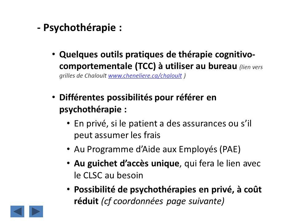 - Psychothérapie : Quelques outils pratiques de thérapie cognitivo- comportementale (TCC) à utiliser au bureau (lien vers grilles de Chaloult www.chen