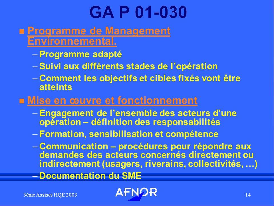3ème Assises HQE 200314 GA P 01-030 n Programme de Management Environnemental. –Programme adapté –Suivi aux différents stades de lopération –Comment l