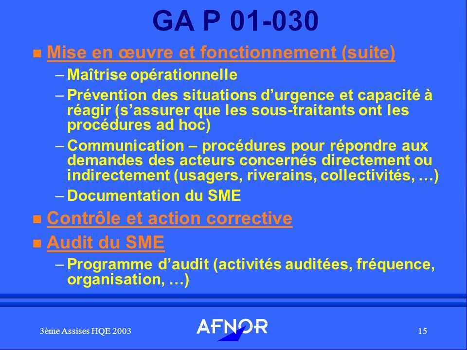 3ème Assises HQE 200315 GA P 01-030 n Mise en œuvre et fonctionnement (suite) –Maîtrise opérationnelle –Prévention des situations durgence et capacité