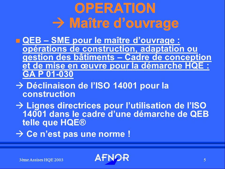 3ème Assises HQE 20035 OPERATION Maître douvrage n QEB – SME pour le maître douvrage : opérations de construction, adaptation ou gestion des bâtiments