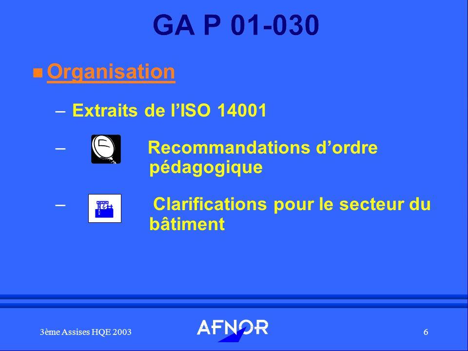 3ème Assises HQE 20036 GA P 01-030 n Organisation – Extraits de lISO 14001 – Recommandations dordre pédagogique – Clarifications pour le secteur du bâ