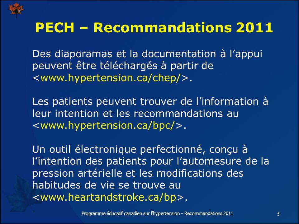 5 Programme éducatif canadien sur lhypertension – Recommandations 2011 Des diaporamas et la documentation à lappui peuvent être téléchargés à partir de.