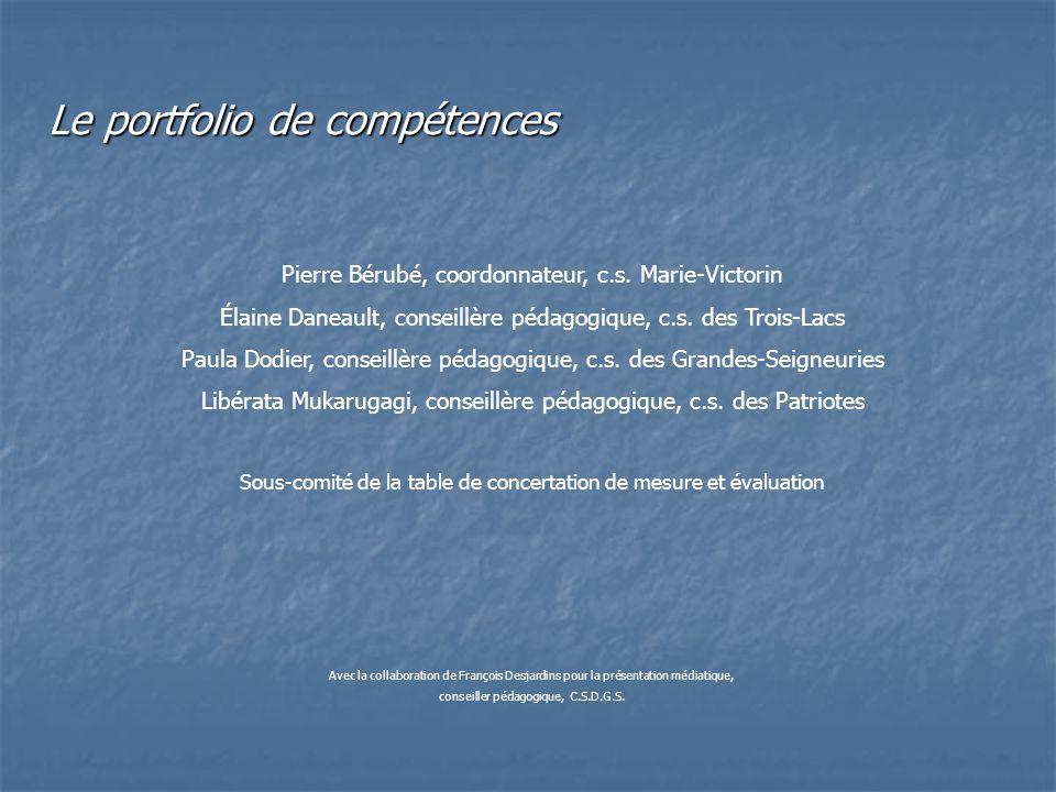 Pierre Bérubé, coordonnateur, c.s. Marie-Victorin Élaine Daneault, conseillère pédagogique, c.s. des Trois-Lacs Paula Dodier, conseillère pédagogique,