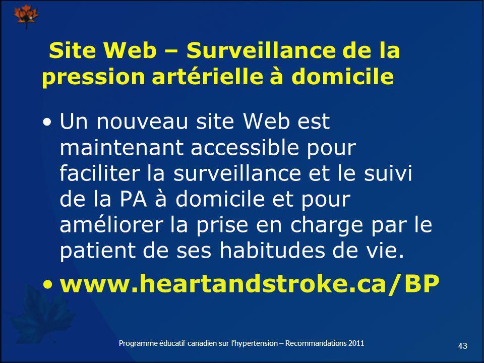 43 Site Web – Surveillance de la pression artérielle à domicile Un nouveau site Web est maintenant accessible pour faciliter la surveillance et le sui