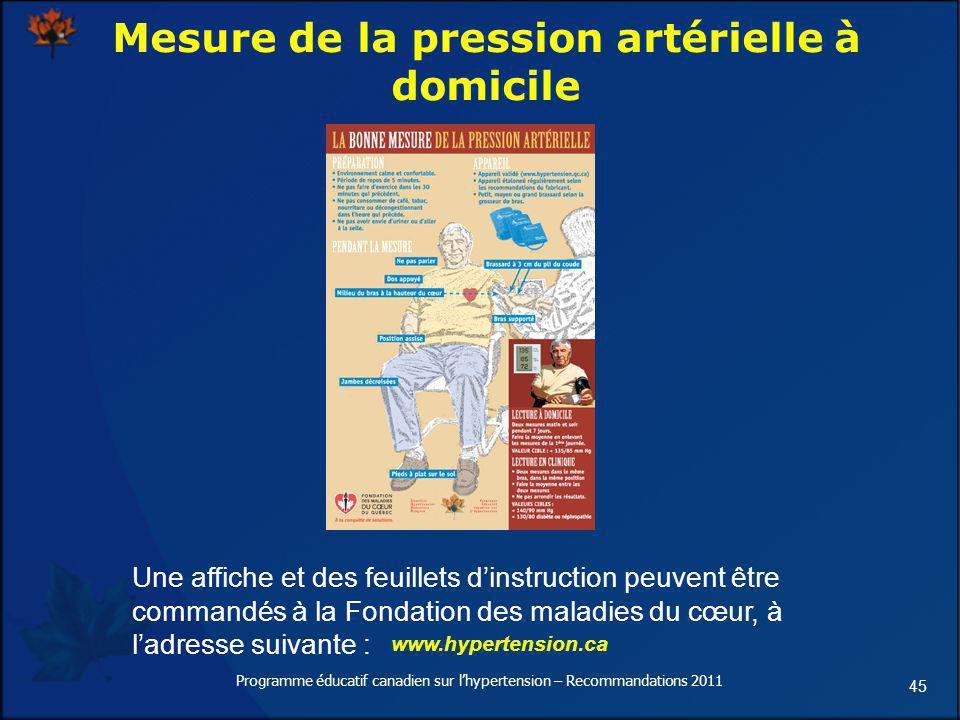 45 Mesure de la pression artérielle à domicile Une affiche et des feuillets dinstruction peuvent être commandés à la Fondation des maladies du cœur, à