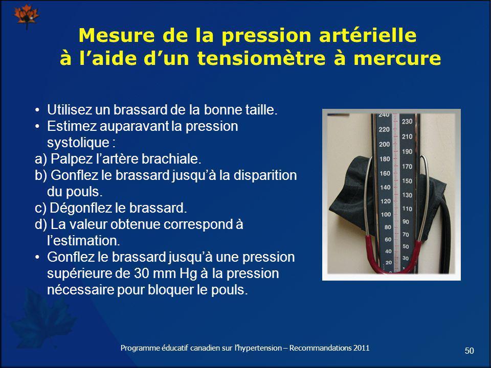 50 Mesure de la pression artérielle à laide dun tensiomètre à mercure Utilisez un brassard de la bonne taille. Estimez auparavant la pression systoliq