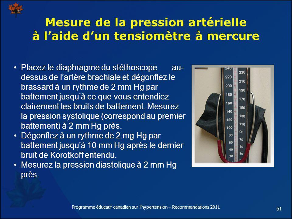 51 Mesure de la pression artérielle à laide dun tensiomètre à mercure Placez le diaphragme du stéthoscope au- dessus de lartère brachiale et dégonflez
