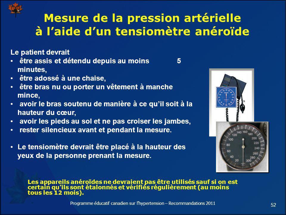 52 Mesure de la pression artérielle à laide dun tensiomètre anéroïde Les appareils anéroïdes ne devraient pas être utilisés sauf si on est certain qui