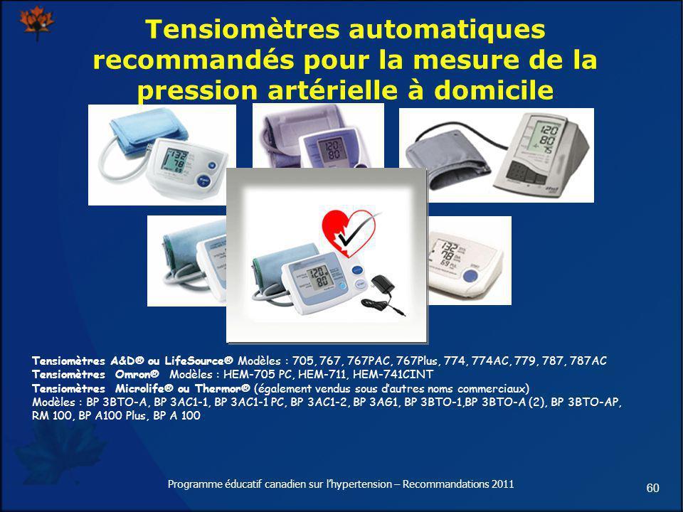 60 Tensiomètres automatiques recommandés pour la mesure de la pression artérielle à domicile Tensiomètres A&D® ou LifeSource® Modèles : 705, 767, 767P
