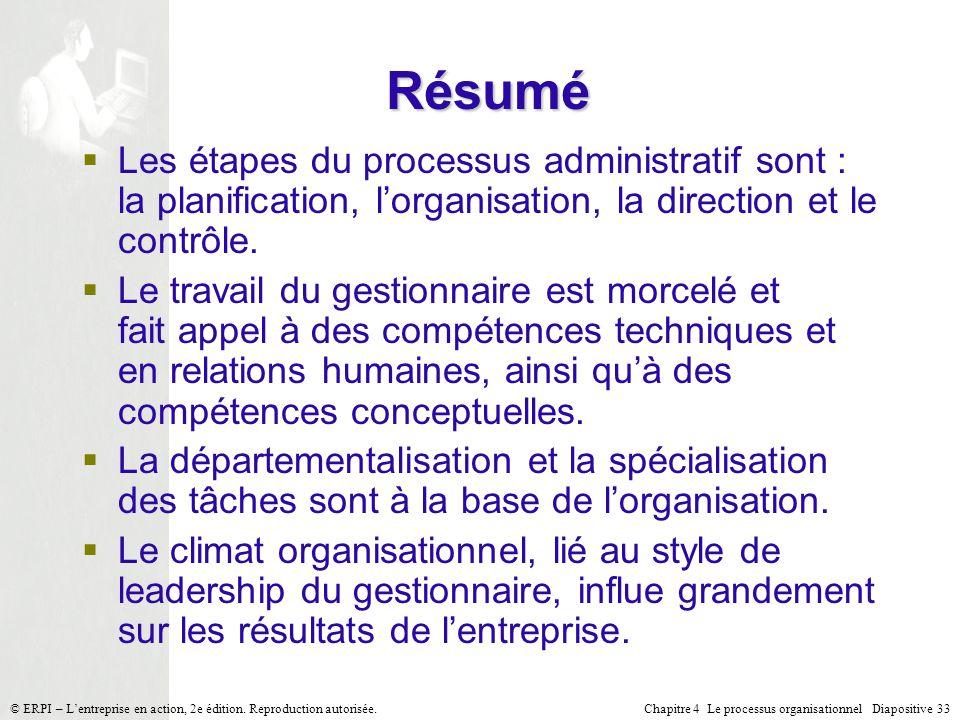 Chapitre 4 Le processus organisationnel Diapositive 33© ERPI – Lentreprise en action, 2e édition. Reproduction autorisée. Les étapes du processus admi