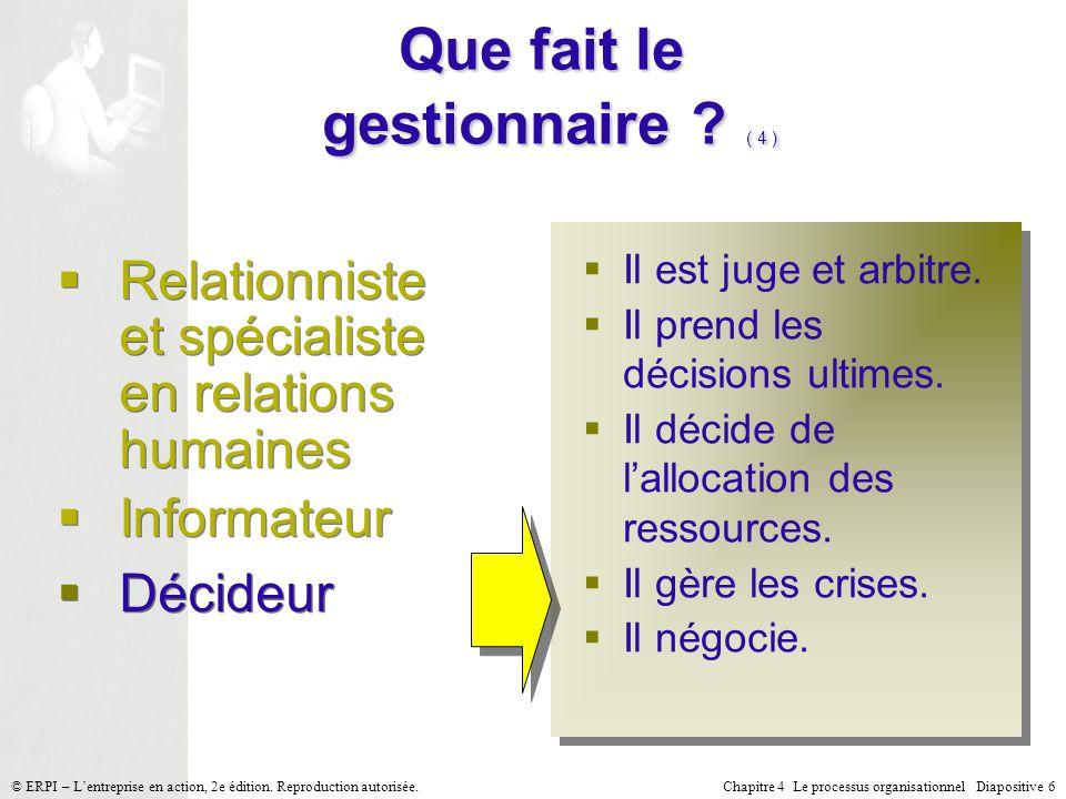 Chapitre 4 Le processus organisationnel Diapositive 7© ERPI – Lentreprise en action, 2e édition.