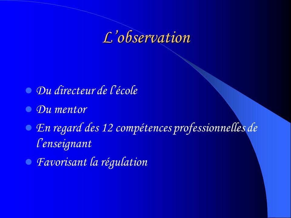 Lobservation Du directeur de lécole Du mentor En regard des 12 compétences professionnelles de lenseignant Favorisant la régulation