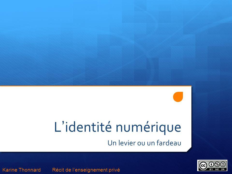 Lidentité numérique Un levier ou un fardeau Karine Thonnard Récit de lenseignement privé