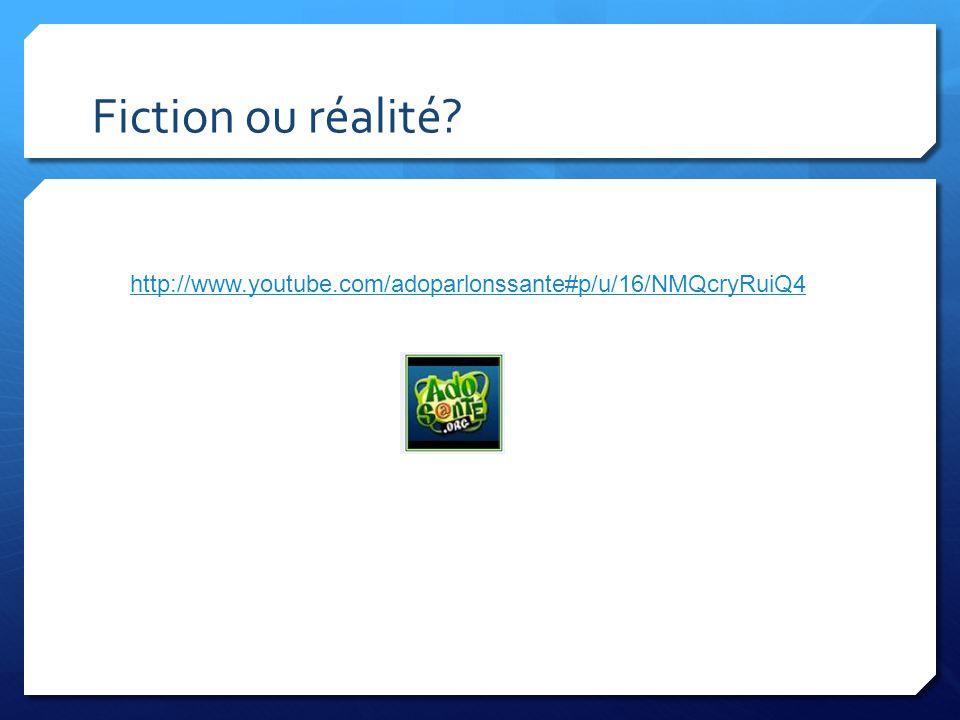 Fiction ou réalité? http://www.youtube.com/adoparlonssante#p/u/16/NMQcryRuiQ4