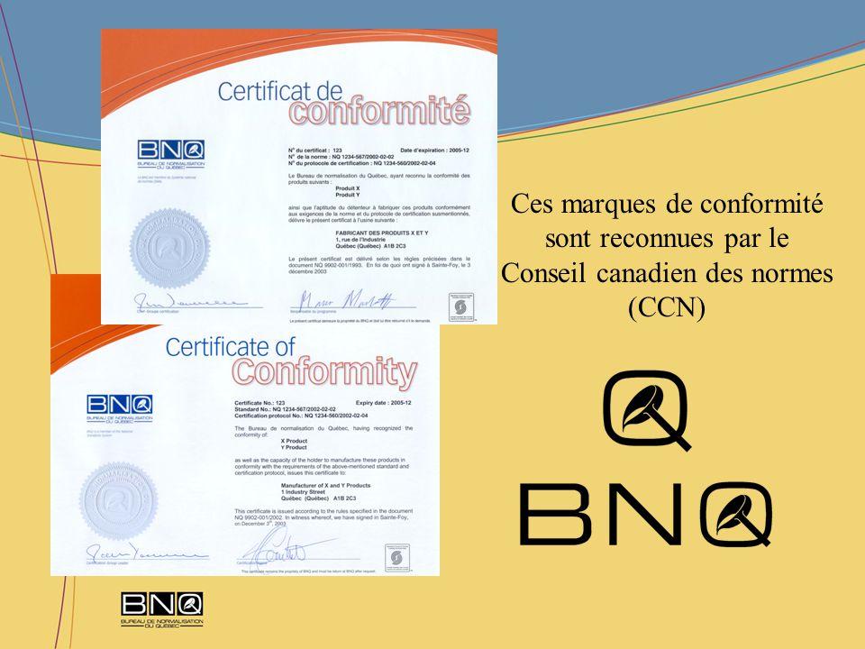 Ces marques de conformité sont reconnues par le Conseil canadien des normes (CCN)