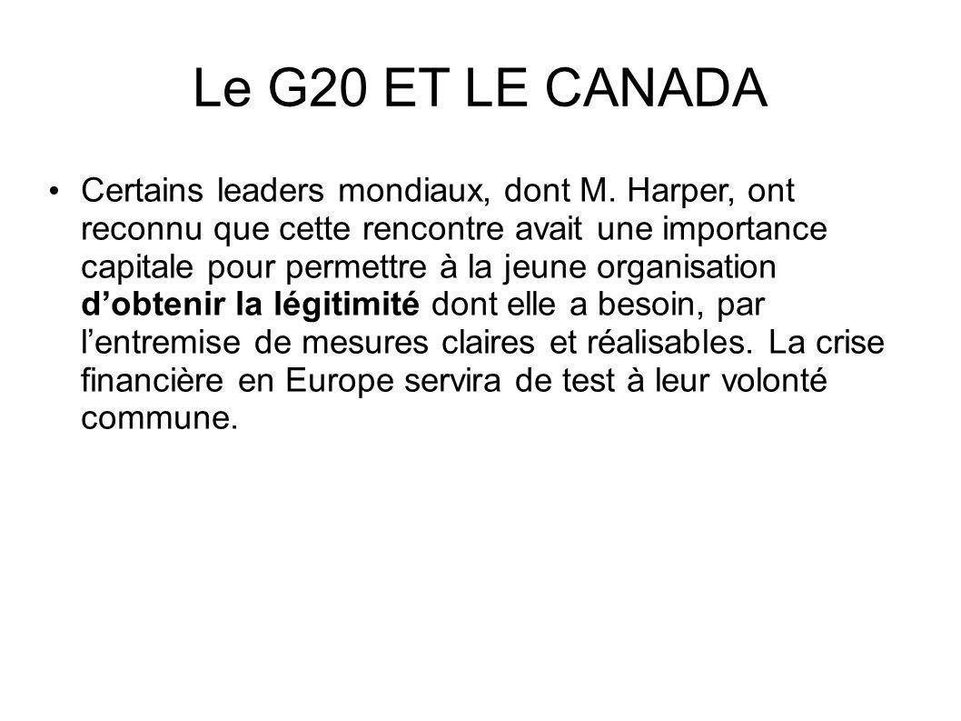 Le G20 ET LE CANADA Certains leaders mondiaux, dont M.