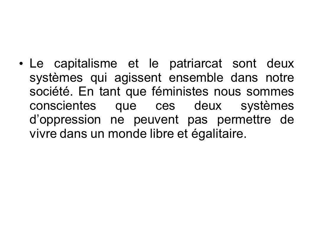 Le capitalisme et le patriarcat sont deux systèmes qui agissent ensemble dans notre société.