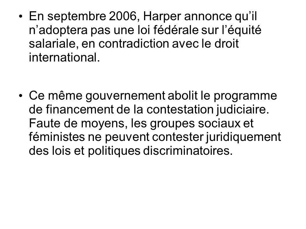 En septembre 2006, Harper annonce quil nadoptera pas une loi fédérale sur léquité salariale, en contradiction avec le droit international.