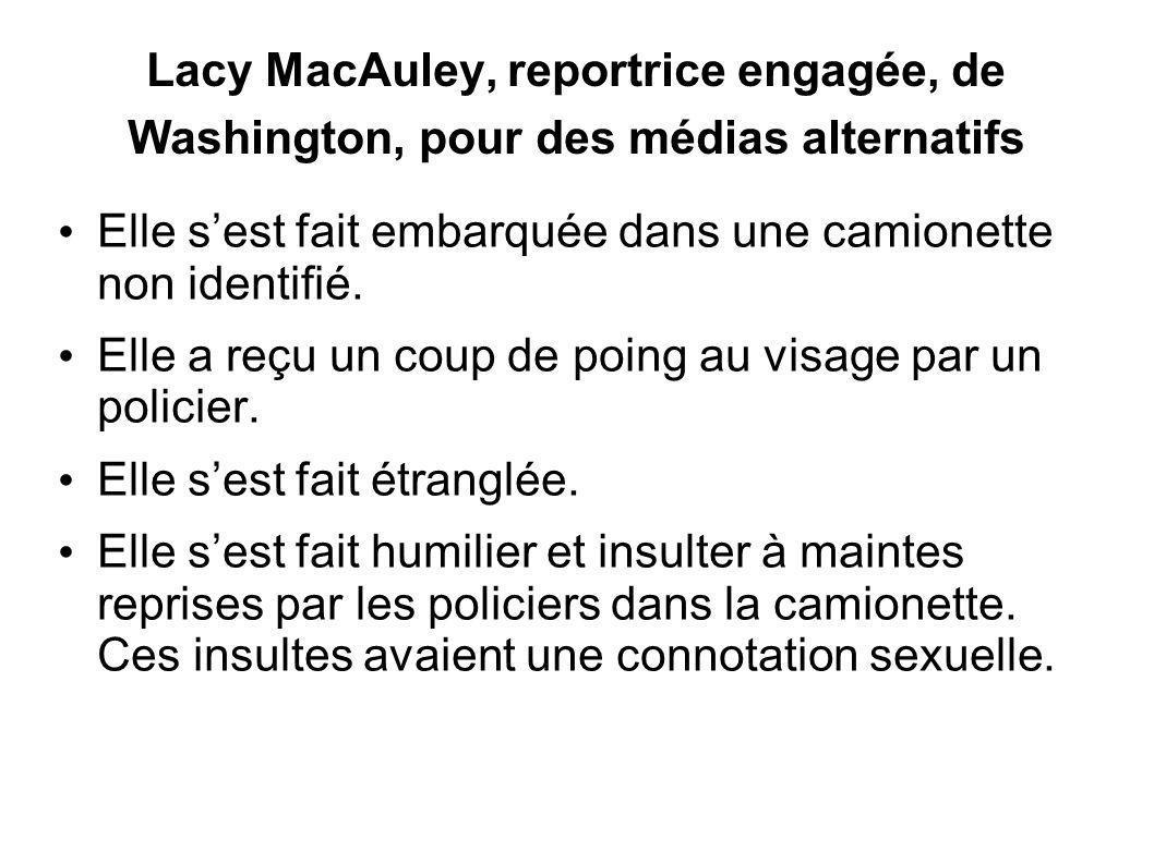 Lacy MacAuley, reportrice engagée, de Washington, pour des médias alternatifs Elle sest fait embarquée dans une camionette non identifié.